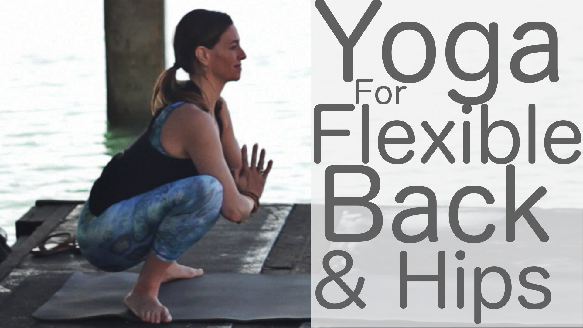 Yoga for Flexibility: Upper Back and Hips with Lesley Fightmaster