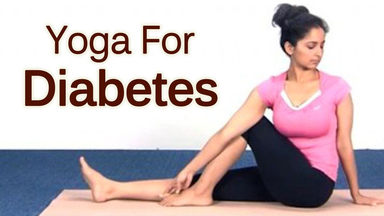 Yoga For Diabetes – The Various Asanas For Diabetes