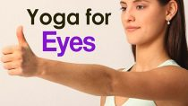 Yoga For Eyes – The Various Asanas For Bright Eyes