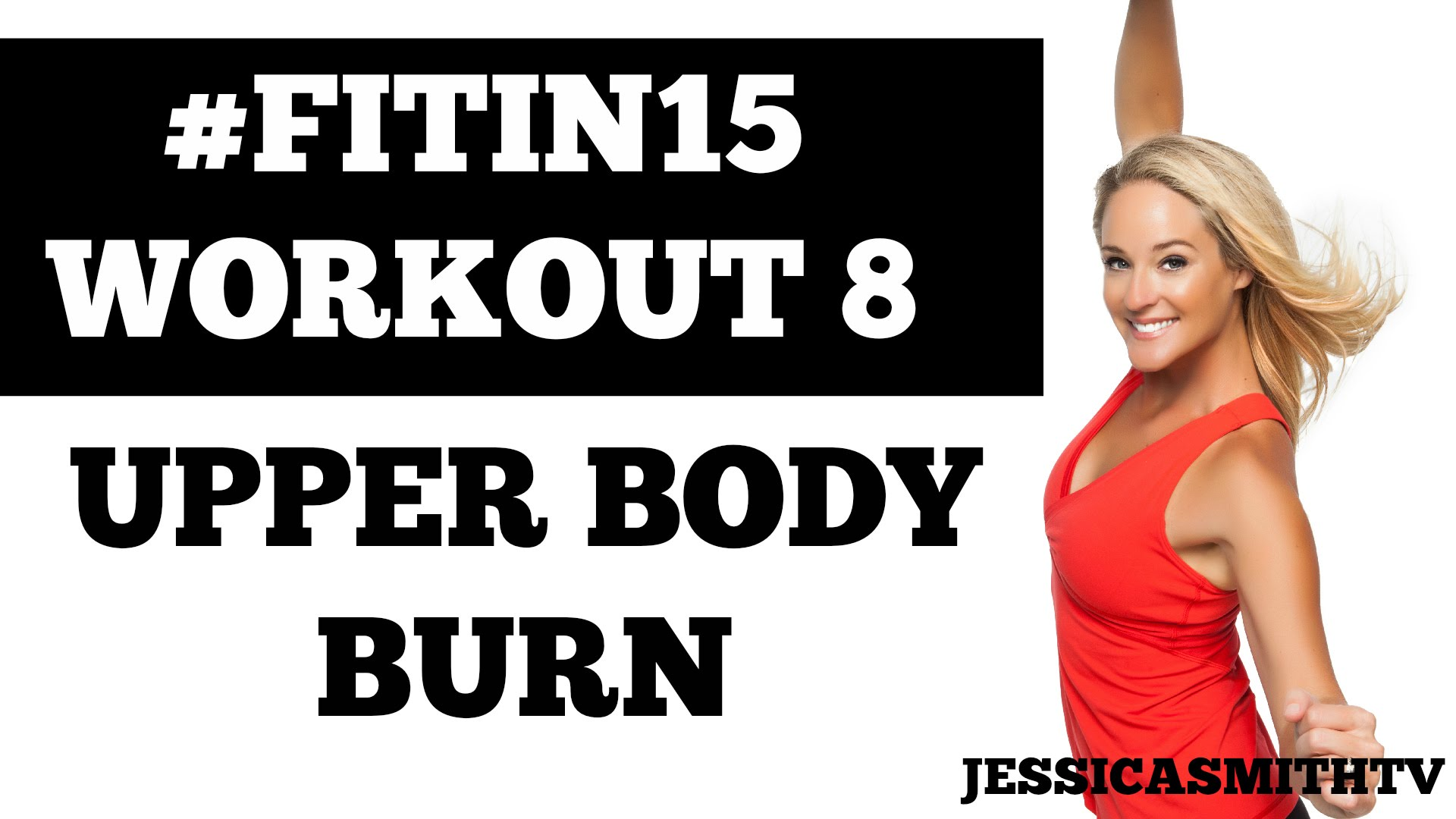 "#FITIN15 #Workout 8: ""Upper Body Burn"" Full Length 15-Minute Fat Burning Sculpting Fitness Program"