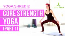 Core Strength Yoga (Part I) – Day 2 – 14 Day Yoga Shred Challenge