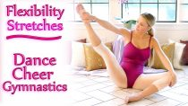 Flexibility Stretches For Dancers, Cheerleaders & Gymnastics, Beginners Challenge Exercises Workout