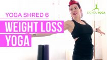 Weight Loss Yoga – Day 6 – 14 Day Yoga Shred Challenge