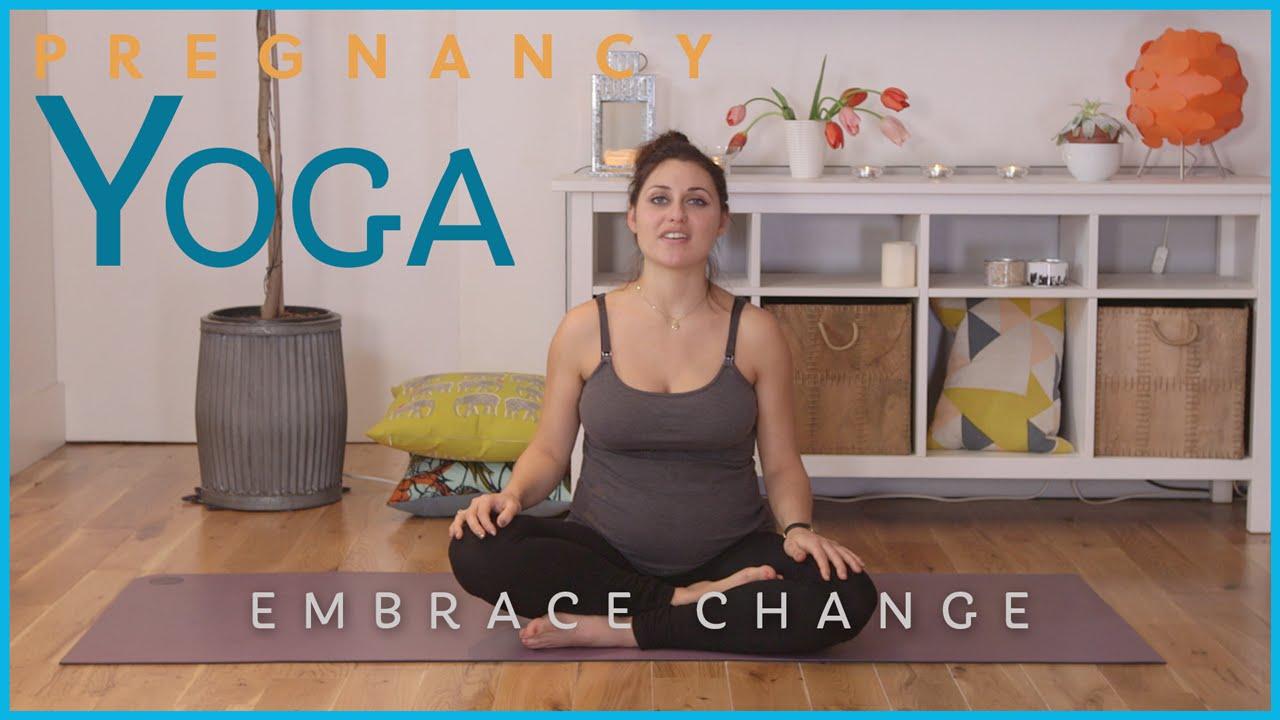 Pregnancy Yoga – Embrace Change