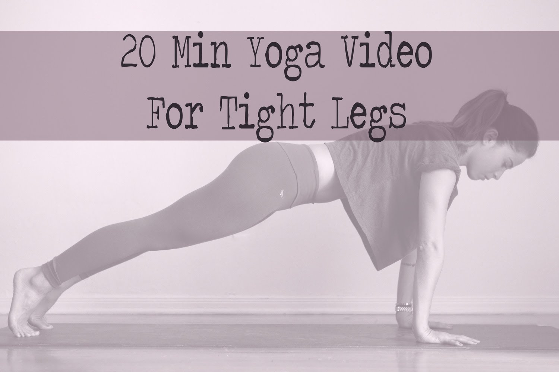 20 Min Yoga for Tight Legs