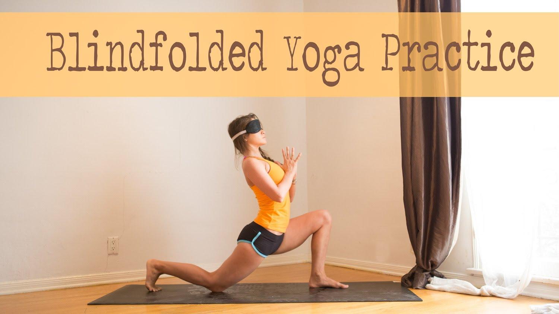 20 Minute Blindfolded Yoga Practice