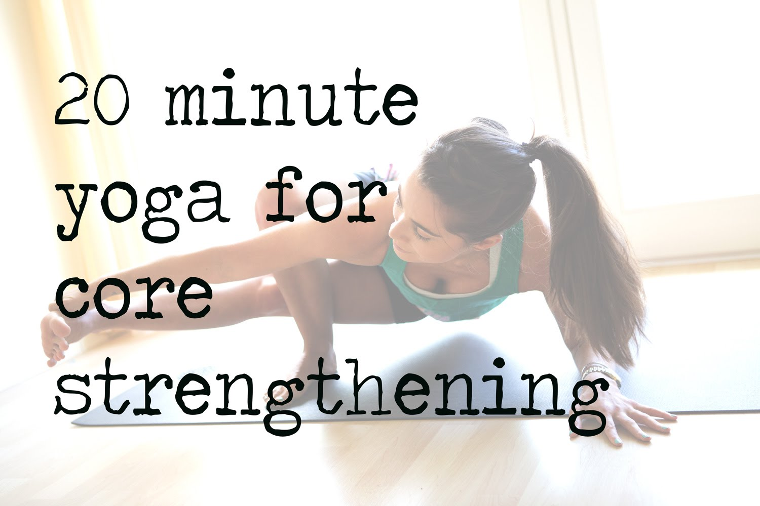 20 Minute Yoga Flow for Core Strengthening