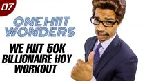 30 Min. We HIIT 50K – Billionaire Hoy Workout | One HIIT Wonders #07