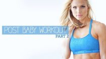 POST BABY Workout Series – Part 2 (Great for BEGINNERS TOO!!)