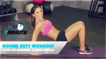 7 Minute Round Butt Workout with Fat-Burning Cardio Drills: 7 Minute Workout Series