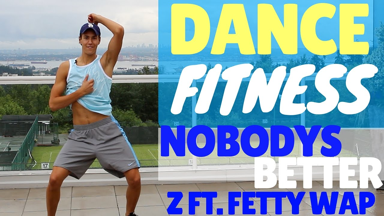 NOBODY'S BETTER – Z Feat FETTY WAP | DANCE FITNESS CARDIO