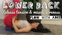 Release Lower Back Tension & Muscle Soreness [Flow With Adee]