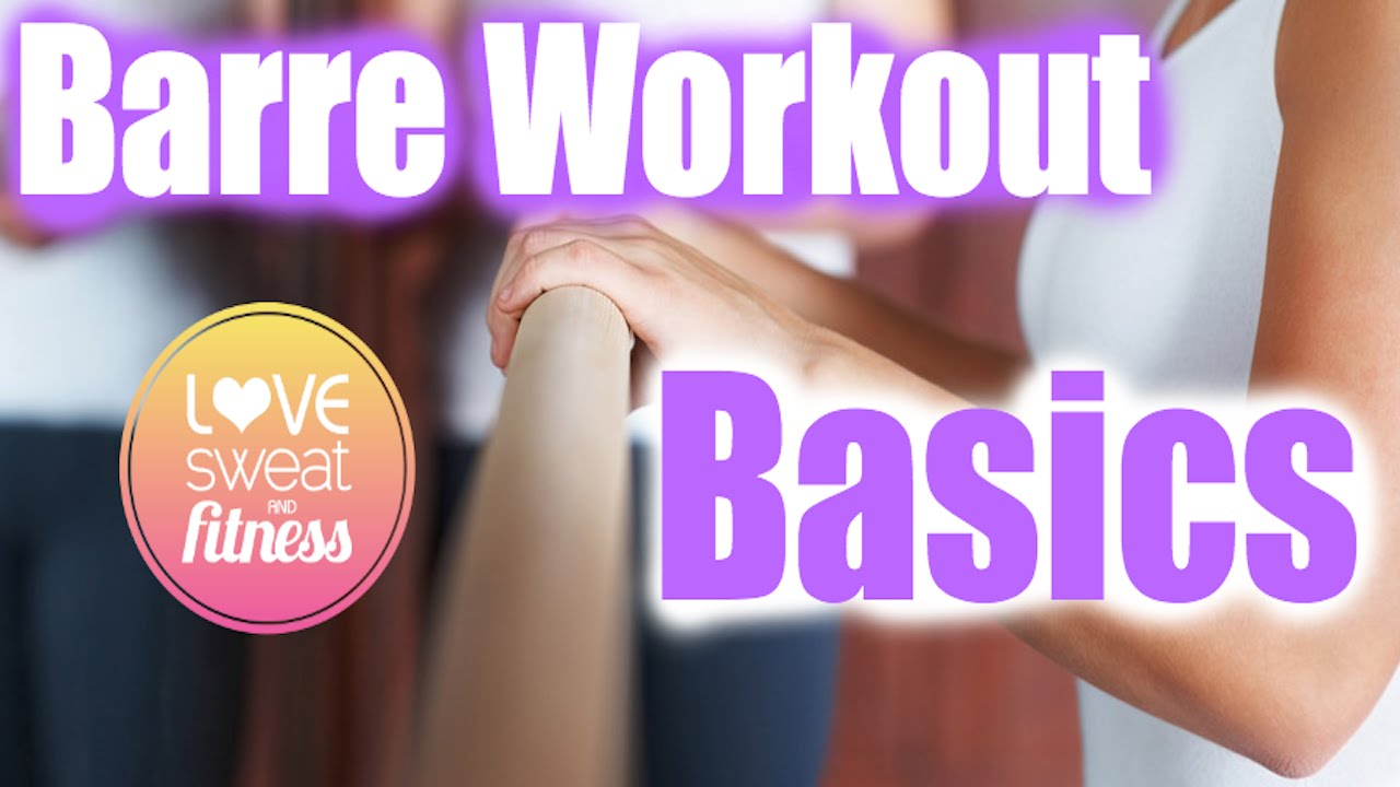 Barre Workout Basics | Barre Bootcamp