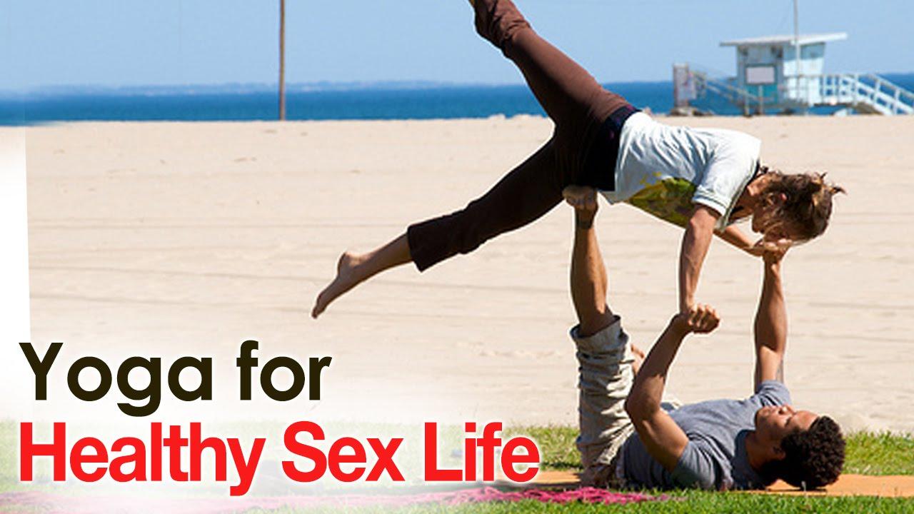 Yoga For Healthy Sex Life - The Various Asanas Healthy Sex